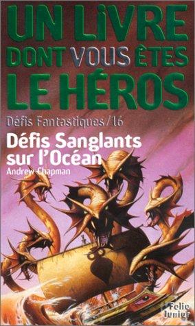 Défis fantastiques, tome 16 : Défis sanglants sur l'océan