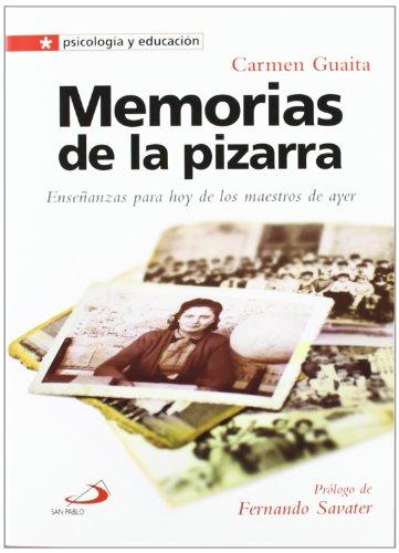Memorias de la pizarra: Enseñanzas para hoy de los maestros de ayer (Psicología y educación)