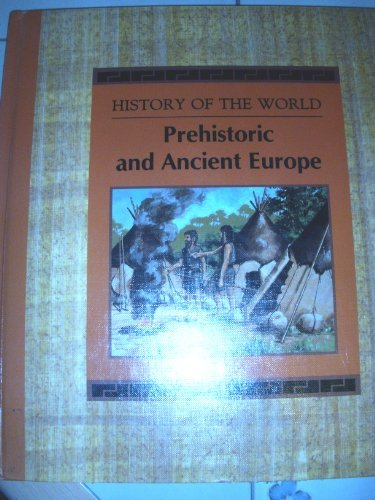 Prehistoric and Ancient Europe (History of the World) by Raintree Steck-Vaughn Publishers (1989-04-02)