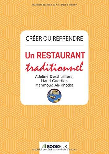 Créer ou reprendre un restaurant traditionnel par M. Guettier, M. Ali-Khodja, . A. Desthuilliers