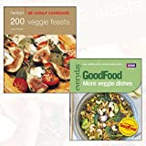 Veggie Recipes Collection 2 Books Bundle (200 Veggie Feasts: Hamlyn All Colour Cookbook: Over 200 Delicious Recipes and Ideas, Good Food: More Veggie Dishes)