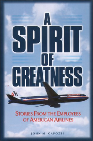 a-spirit-of-greatness-stories-from-the-employees-of-american-airlines