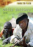 Child Soldiers (Forgotten Youth)