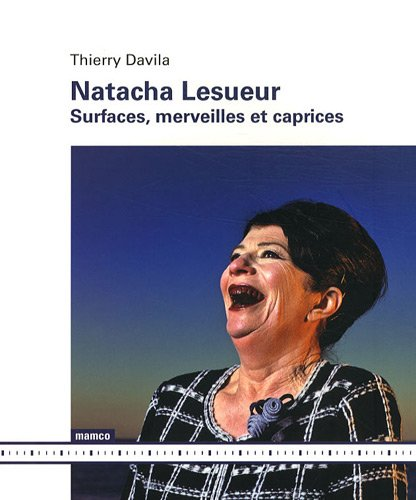 Natacha Lesueur : Surfaces, merveilles et caprices