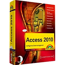 Access 2010 - inkl. CD: Intelligentes Datenmanagement (Kompendium / Handbuch)