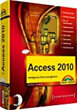 Access 2010 - inkl. CD: Intelligentes Datenmanagement (Kompendium/Handbuch)