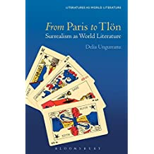 From Paris to Tlön: Surrealism as World Literature (Literatures as World Literature)