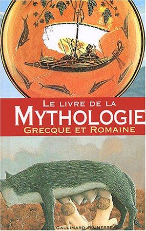 Le livre de la mythologie Grecque et Rom...