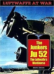 Junkers JU 52: The Luftwaffe's Workhorse (Luftwaffe at War)