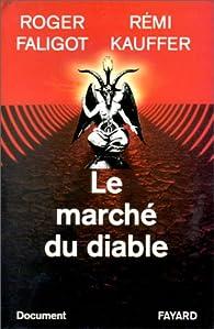Le Marché du diable par Roger Faligot