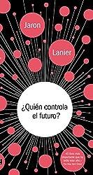 ¿Quién controla el futuro? (Spanish Edition)