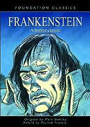 Frankenstein: A Horror Classic (Foundation Classics)