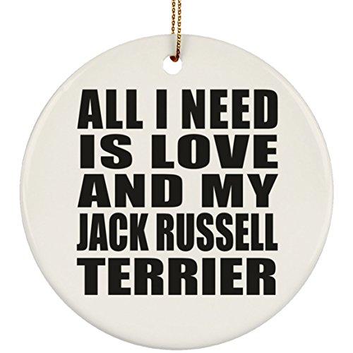"""Hundeliebhaber, Geschenkidee, """"All I Need is Love and My Jack Russell Terrier"""", kreisförmig, Weihnachtsbaum-Dekoration, Haustier-Motto Gag für Besitzer Geburtstag, Weihnachten, Jahrestag"""