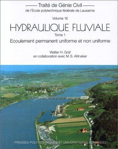 HYDRAULIQUE FLUVIALE. Tome 1, Ecoulement permanent uniforme et non uniforme