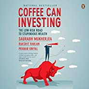 Coffee Can Investing: The Low-Risk Road to Stupendous Wealth