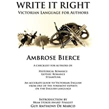 Write It Right: Victorian Language for Authors (The Authors Handbook) (Volume 2) by Ambrose Gwinnett Bierce (2014-05-23)