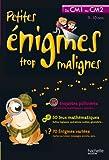 Petites énigmes trop malignes - Du CM1 au CM2 - Cahier de vacances - Hachette Éducation - 11/05/2011