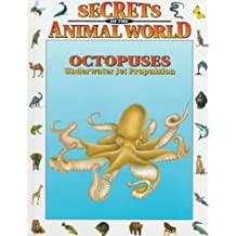 Octopuses: Underwater Jet Propulsion (Secrets of the Animal World)