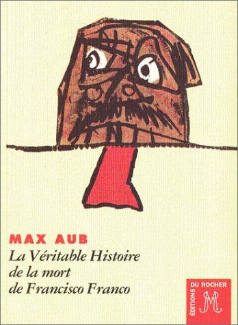 La véritable histoire de la mort de Francisco Franco par Max Aub