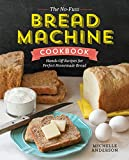 The No-Fuss Bread Machine Cookbook