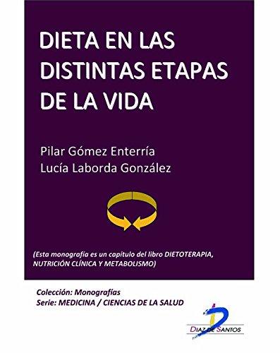 Dieta en las distintas etapas de la vida (Este capítulo pertenece al libro Dietoterapia, nutrición clínica y metabolismo): 1 por Lucia Laborda González