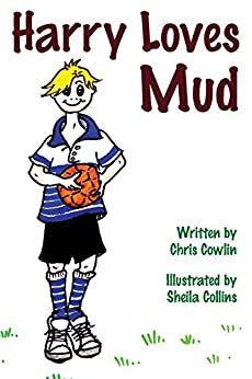 Harry Loves Mud by [Cowlin, Chris]