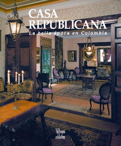 Casa Republicana: La Bella Epoca en Colombia