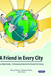 A Friend in Every City: One Global Family - A Networking Vision for the Twenty First Century