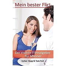 Mein bester Flirt: Der mobile Flirtbegleiter für Männer