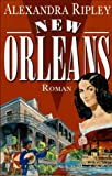 New Orleans: Roman - Alexandra Ripley