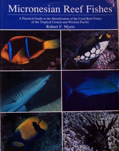 micronesian-reef-fishes-a-practical-guide-to-the-identification-of-the-coral-reef-fishes-of-the-trop