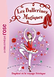 Les Ballerines Magiques 13 - Le voyage féérique de Daphné