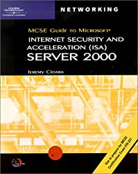 McSe Guide to Microsoft Internet Security and Acceleration (Isa) Server 2000: Exam 70-227