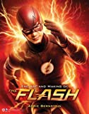 The Art and Making of The Flash by Abbie Bernstein (2016-10-18)
