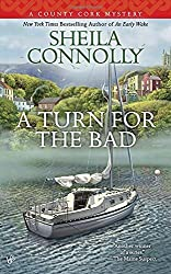 A Turn for the Bad (A County Cork Mystery) by Sheila Connolly (2016-02-02)