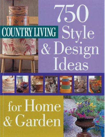 750 Styles & Design Ideas for Home & Garden (Country Living)