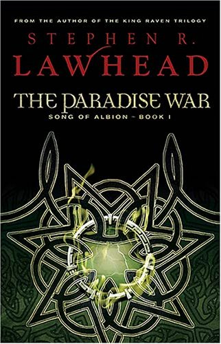 The Paradise War: Book One in The Song of Albion Trilogy (Lawhead, Steve. Song of Albion (Westbow Press))