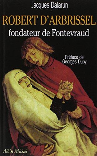 Robert d'Arbrissel, fondateur de Fontevraud (POD)