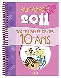 Almanach 2011 - Toute l'année de mes 10 an