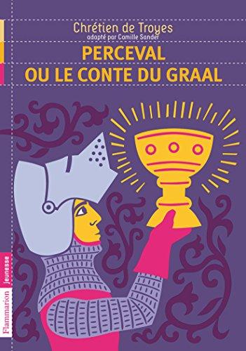 Perceval ou le conte du Graal par Camille Sander