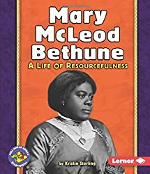 Mary McLeod Bethune: A Life of Resourcefulness (Pull Ahead Books (Hardcover)) by Kristin Sterling (2008-03-01)