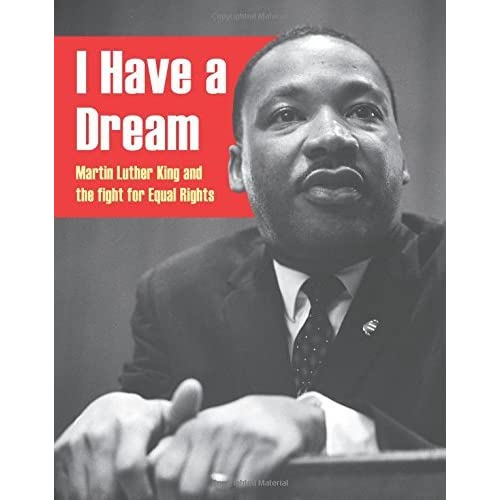 I Have a Dream: Martin Luther King and the Fight for Equal Rights by Anita Ganeri (2015-05-28)
