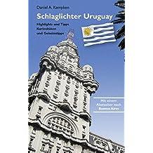 Schlaglichter Uruguay: Highlights und Tipps, Kuriositäten und Geheimtipps