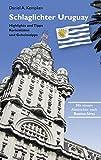 Schlaglichter Uruguay: Highlights und Tipps, Kuriositäten und Geheimtipps - Daniel A. Kempken
