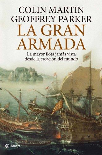 Descargar Libro La Gran Armada: La mayor flota jamás vista desde la creación del mundo ((Fuera de colección)) de Geoffrey Parker