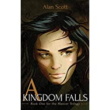 A Kingdom Falls (The Mancer Trilogy Book 1)