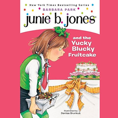 Junie B. Jones and the Yucky Blucky Fruitcake, Book 5  Audiolibri