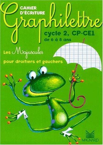Graphilettre cycle 2, CP-CE1 de 6  8 ans : Les majuscules pour droitiers et gauchers