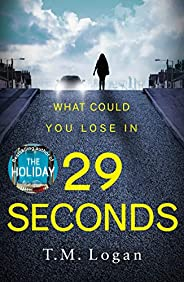 29 Seconds: The gripping thriller from the million-copy Sunday Times bestselling author of THE HOLIDAY and THE