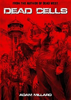 Dead Cells (The Dead Series Book 1) by [Millard, Adam]